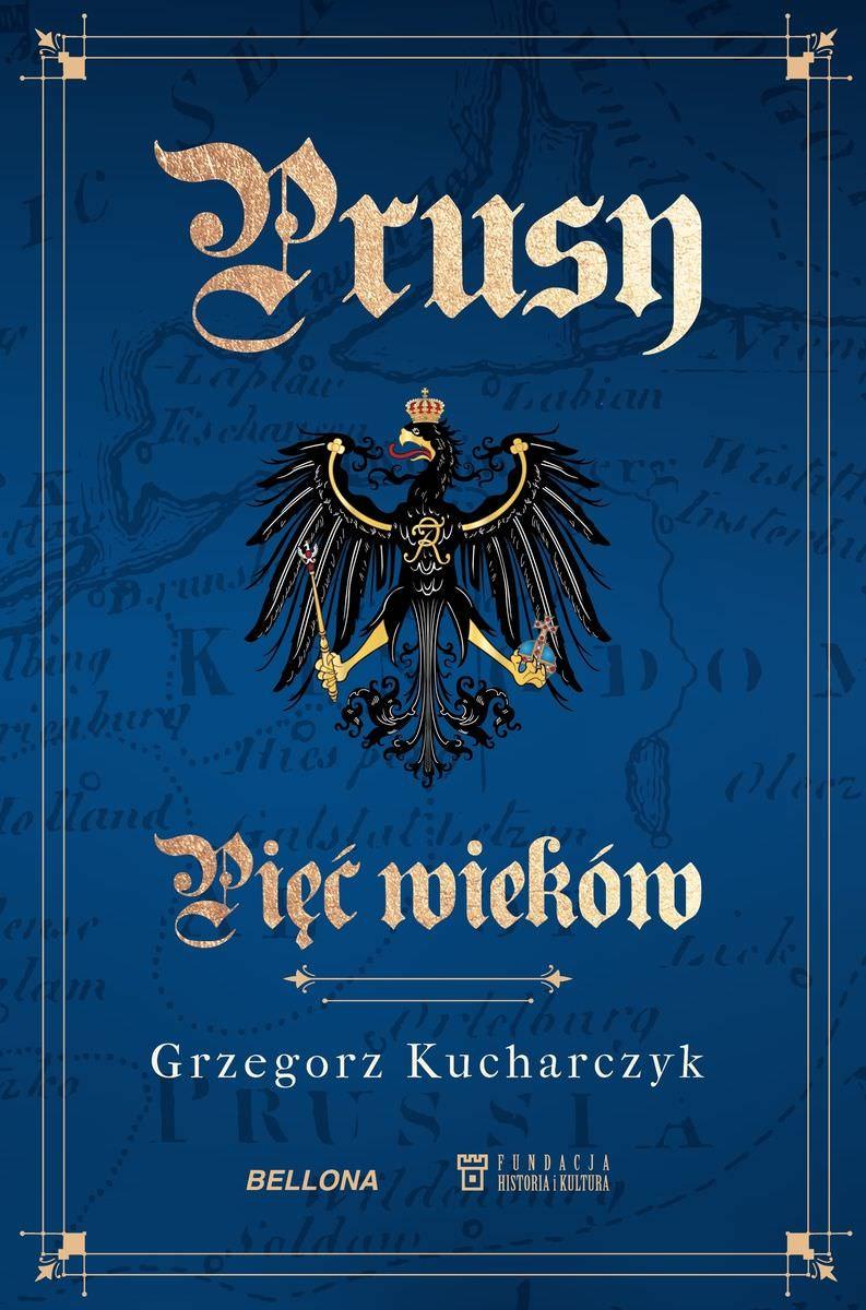 Prusy – fenomen brutalności, organizacji i megalomanii
